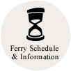 Ferry Schedule & Information