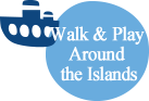 Walk and Play Around the Islands